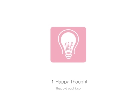 1 Happy Thought